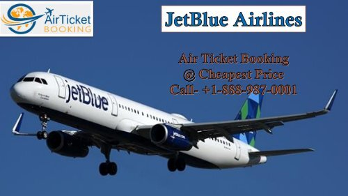 +1-888-987-0001   JetBlue Airlines Customer Service Number
