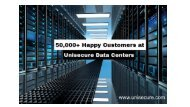 50,000+ Happy Customers at Unisecure Data Centers