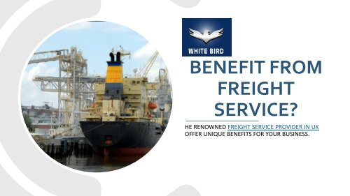 How Can Your Company Can Benefit From Freight Service?