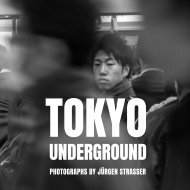 JÜRGEN STRASSER. TOKYO UNDERGROUND