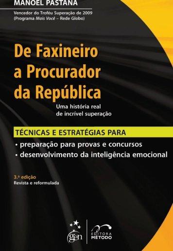De Faxineiro a Procurador da Republica - Manoel Pastana - 2012-2