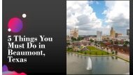 5 Things You Must Do in Beaumont, Texas
