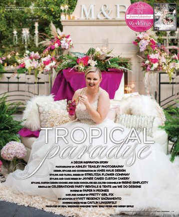 "Real Weddings Magazine's ""Tropical Paradise"" Styled Shoot - Winter/Spring 2019 - Featuring some of the Best Wedding Vendors in Sacramento, Tahoe and throughout Northern California!"