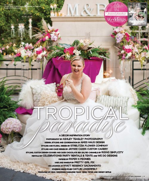 """Real Weddings Magazine's """"Tropical Paradise"""" Styled Shoot - Winter/Spring 2019 - Featuring some of the Best Wedding Vendors in Sacramento, Tahoe and throughout Northern California!"""