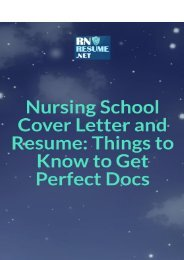 Nursing School Cover Letter and Resume: Things to Know to Get Perfect Docs