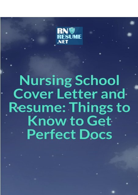 Nursing School Cover Letter and Resume: Things to Know to ...