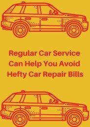 Regular Car Service Can Help You Avoid Hefty Car Repair Bills