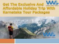 Get The Exclusive And Affordable Holiday Trip With Karnataka Tour Packages-converted