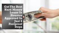 Get The Best Hard Money Loans In Houston