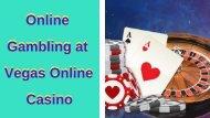 Online Gambling at Vegas Online Casino