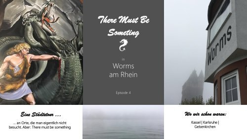 ThereMustBeSomething Worms 2017