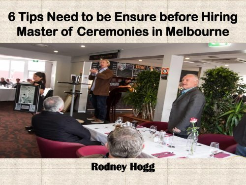 6 Tips Need to be Ensure before Hiring Master of Ceremonies in Melbourne