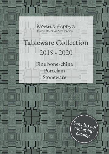 Nonna Peppy Fine bone china, Porcelain & Stoneware TABLEWARE COLLECTIONS 2019-2020
