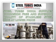 STEEL TUBES INDIA SUPPLIES CORROSION FREE AND SUPERIOR QUALITY OF STAINLESS STEEL PIPE AT LOWER PRICE-converted