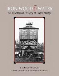 Iron, Wood & Water - An Illustrated History of Lake Oswego