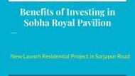Benefits of Investing in Sobha Royal Pavilion