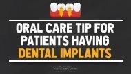Oral Care Tip for Patients Having Dental Implants