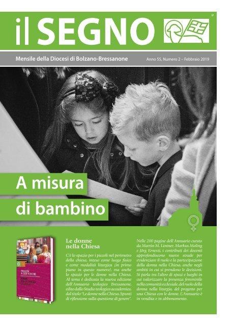 ll Segno - Mensile della Diocesi die Bolzano-Bressanone - Anno 55, numero 2, febbraio 2019