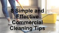 8 Simple and Effective Commercial Cleaning Tips