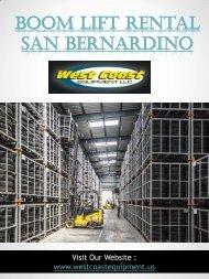 Boom Lift Rental San Bernardino|westcoastequipment.us|1-9512562040