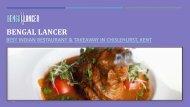 Bengal Lancer - Indian Restaurant & Takeaway in Chislehurst, Kent