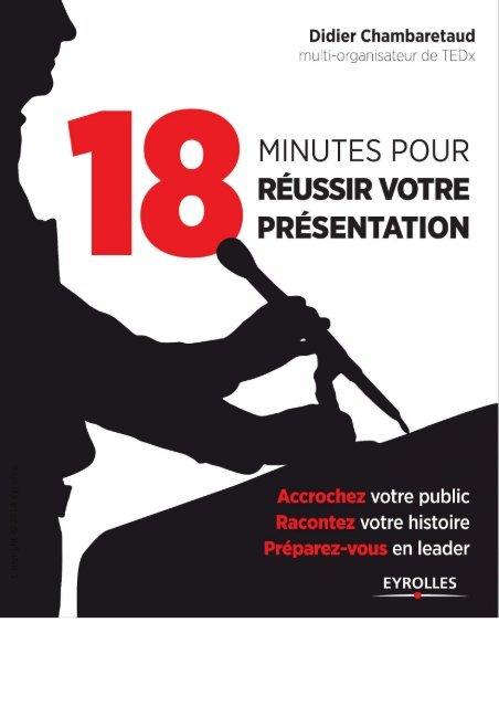 18 Minutes Pour Reussir Votre Presentation Grandebiblio Com