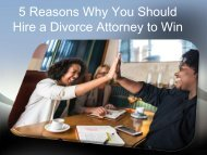 5 Reasons Why You Should Hire a Divorce Attorney to Win