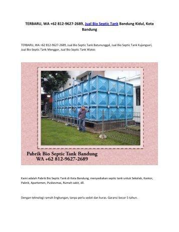 TERBARU, WA +62 812-9627-2689, Jual Bio Septic Tank Bandung Kidul, Kota Bandung