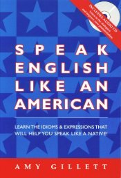 (Book & Audio CD set) Amy Gillett - Speak English Like an American-Language Success Press (2013)