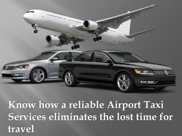 Know how a reliable Airport Taxi Services eliminates the lost time for travel
