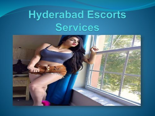 Hot and gorgeous Hyderabad Independent Escorts