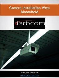 Camera Installation West Bloomfield   Call - 1-800-369-0374   jarbcom.com