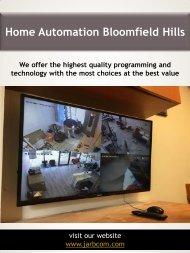 Home Automation Bloomfield Hills   Call - 1-800-369-0374   jarbcom.com