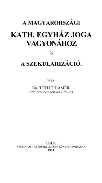 a magyarországi κατη. egyház joga vagyonához