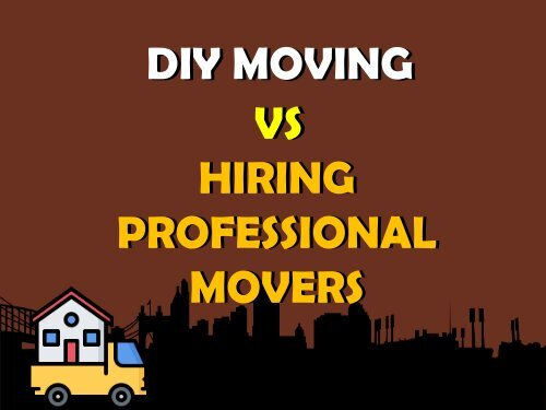 DIY Moving vs Hiring Professional Movers in Melbourne