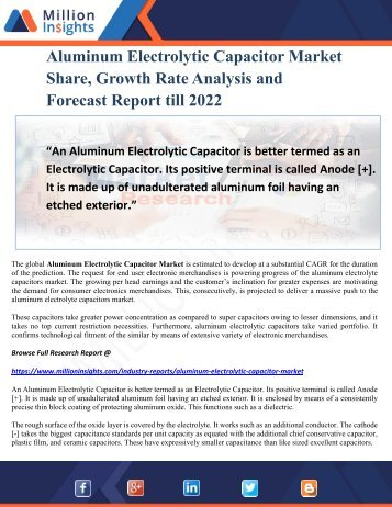 Aluminum Electrolytic Capacitor Market Share, Growth Rate Analysis and Forecast Report till 2022