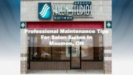 Professional Maintenance Tips  For Salon Suites In  Maumee, OH