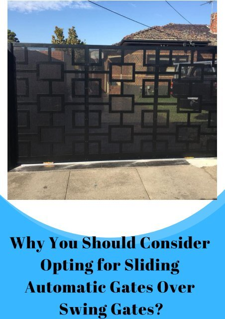 Why You Should Consider Opting for Sliding Automatic Gates Over Swing Gates?