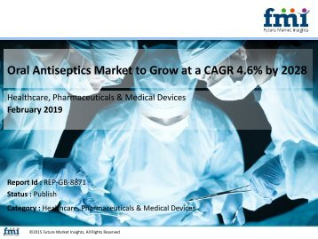 Oral Antiseptics Market to Grow at a CAGR 4.6% by 2028