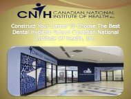 Construct Your Career To Choose The Best Dental Hygiene School Canadian National Institute Of Health, Inc.-converted (1)