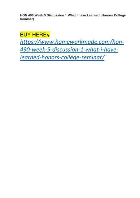 HON 490 Week 5 Discussion 1 What I have Learned (Honors College Seminar)