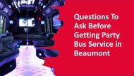 Questions To Ask Before Getting Party Bus Service in Beaumont