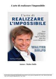 Scaricare Libri L'arte di realizzare l'impossibile Gratis Di Walter Rolfo