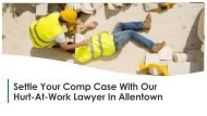 Settle Your Comp Case With Our Hurt-At-Work Lawyer In Allentown