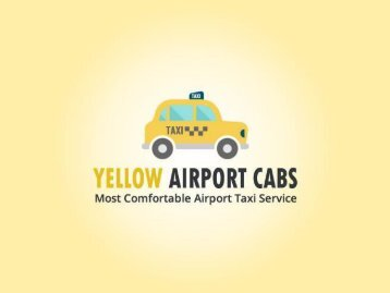 Yellow Airport Cabs- We Make Your Rides Comfortable.