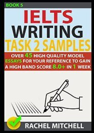 [+]The best book of the month Ielts Writing Task 2 Samples: Over 45 High-Quality Model Essays for Your Reference to Gain a High Band Score 8.0+ In 1 Week (Book 5)  [READ]