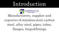 Manufacturers, supplier and exporter of stainless steel, carbon steel, alloy steel, pipes