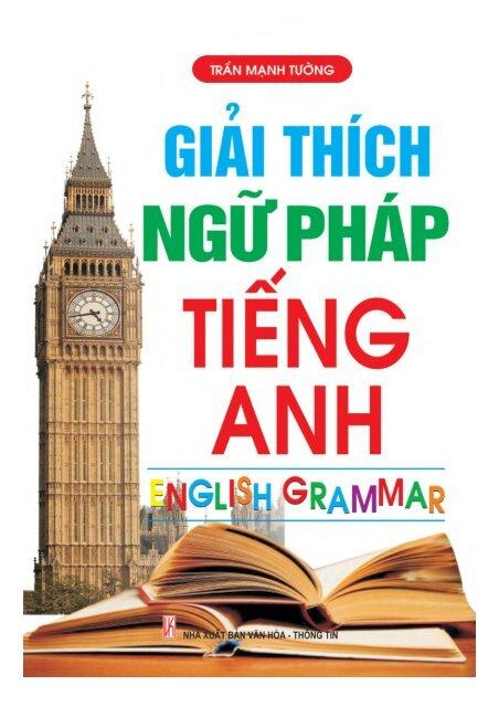 Giải thích ngữ pháp Tiếng Anh - Trần Mạnh Tường (2013)