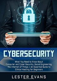 [+][PDF] TOP TREND Cybersecurity: What You Need to Know About Computer and Cyber Security, Social Engineering, The Internet of Things + An Essential Guide to Ethical Hacking for Beginners  [NEWS]