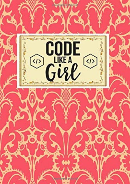 [+]The best book of the month Code Like A Girl: Gift For Science Lovers and Smart People Journal Lined Notebook To Write In [PDF]